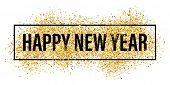 Gold glitter Happy New Year 2017 background. Happy new year glittering texture. Gold sparkles with f poster