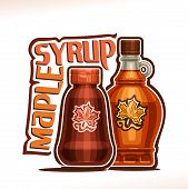 Vector Poster For Maple Syrup, Plastic Container And Glass Bottle With Label Of Shape Maple Leaf Fil poster