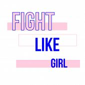 Fight Like Girl T-shirt Quote Feminist Lettering. Fashion Inspiration Graphic Design Typography Elem poster