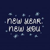Hand Drawn Lettering Card. The Inscription: New Year, New You. Perfect Design For Greeting Cards, Po poster