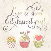 Life is short, eat dessert first