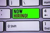 Words Writing Texts Now Hiring Motivational Call. Business Concept For Workforce Wanted Employees Re poster