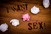 Handwriting Texts I Want Sex Motivational Call. Concept Meaning To Desire Sexual Intercourse Excitem poster