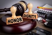 Honor And Dignity. Litigation, Defense, Legal Services And Justice Concept poster