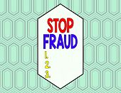 Conceptual Hand Writing Showing Stop Fraud. Business Photo Showcasing Campaign Advices Showing To Wa poster