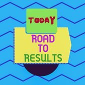 Writing Note Showing Road To Results. Business Photo Showcasing Business Direction Path Result Achie poster