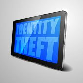 picture of theft  - detailed illustration of a tablet computer device with Identity Theft text - JPG
