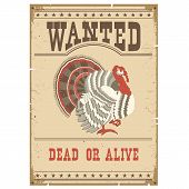 Thanksgiving Turkey Wanted Poster On Old Paper poster