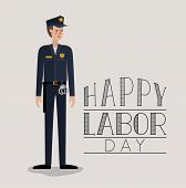 Happy Labor Day Card With Police Vector Illustration Design poster