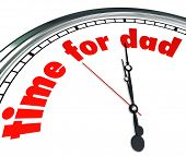 The words Time for Dad on a clock face to illustrate Father's Day or a special date or holiday to ap