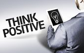 picture of feeling better  - Business man with the text Think Positive in a concept image - JPG