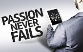 picture of fail job  - Business man with the text Passion Never Fails in a concept image - JPG