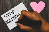 Handwriting Text Writing Stop Bullying. Concept Meaning Fight And Eliminate This Aggressive Unaccept poster