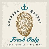 Oyster Shellfish Label. Fresh Oysters Label With Hand Drawn Shellfish, Retro Seafood Market Or Resta poster