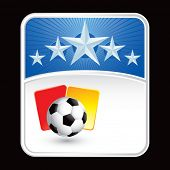 soccer ball with red and yellow cards on star backdrop