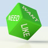 foto of possessions  - Need Want Like Green Dice Showing Craving And Desire - JPG