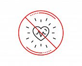 No Or Stop Sign. Heartbeat Line Icon. Medical Hear Beat Sign. Medicine Symbol. Caution Prohibited Ba poster