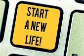 Conceptual Hand Writing Showing Start A New Life. Business Photo Text Change Your Habits Be Differen poster