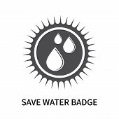 Save Water Badge Icon Isolated On White Background. Save Water Badge Icon Simple Sign. Save Water Ba poster
