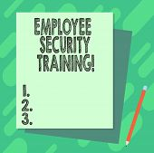 Word Writing Text Employee Security Training. Business Concept For Educating Employees About Compute poster