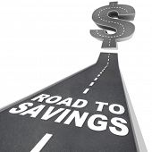 The words Road to Savings on a black pavement road leading up to a dollar sign to symbolize great mo