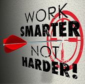 picture of productivity  - Work Smarter Not Harder words target bullseye arrow hitting goalmore productive efficient - JPG
