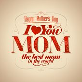 foto of i love you mom  - I love you Mom - JPG