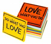 do what you love, love what you do - motivational  advice or reminder on isolated sticky notes poster
