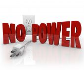 image of interrupter  - The words No Power in red letters in front of an electrical outlet and an unplugged cord to symbolize an electricity outage or energy failure - JPG