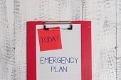 Conceptual Hand Writing Showing Emergency Plan. Business Photo Text Procedures For Response To Major poster