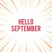 Handwriting Text Writing Hello September. Concept Meaning Eagerly Wanting A Warm Welcome To The Mont poster