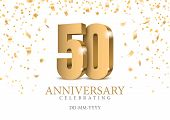 Anniversary 50. Gold 3d Numbers. Poster Template For Celebrating 50th Anniversary Event Party. Vecto poster