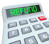 image of calculator  - Refund word in digital green letters on a calculator display to illustrate money back from filing taxes - JPG