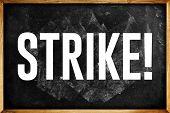 foto of striking  - teachers on Strike Concept Word Strike on School Chalkboard - JPG