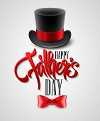 pic of top-hat  - Black top hat isolated on white with text happy fathers day EPS 10 - JPG