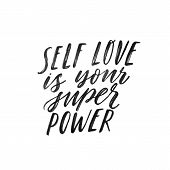 Self Love Is Your Super Power. Hand Written Inspiratioinal Lettering. Motivating Modern Calligraphy. poster