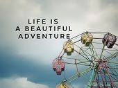 Motivational And Inspirational Quotes - Life Is A Beautiful Adventure. With Vintage Styled Backgroun poster