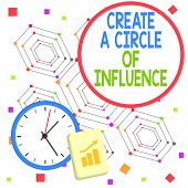 Handwriting Text Create A Circle Of Influence. Concept Meaning Be An Influencer Leader Motivate Othe poster