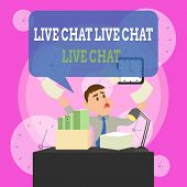 Writing Note Showing Live Chat Live Chat Live Chat. Business Photo Showcasing Talking With Showing F poster