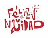 Feliz Navidad, Merry Christmas Spanish Text Holiday Lettering With Festive Decoration. Vector Illust poster