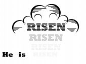 stock photo of he is risen  - He is Risen is the Easter message of hope - JPG