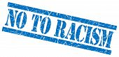 picture of racial discrimination  - no to racism blue grungy stamp on white background - JPG