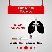 Illustration Of Lungs And Cigarette With World No Tobacco Day Say No To Tobacco Stop Smoking Text On poster