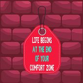Handwriting Text Life Begins At The End Of Your Comfort Zone. Concept Meaning Make Changes Evolve Gr poster