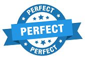Perfect Ribbon. Perfect Round Blue Sign. Perfect poster