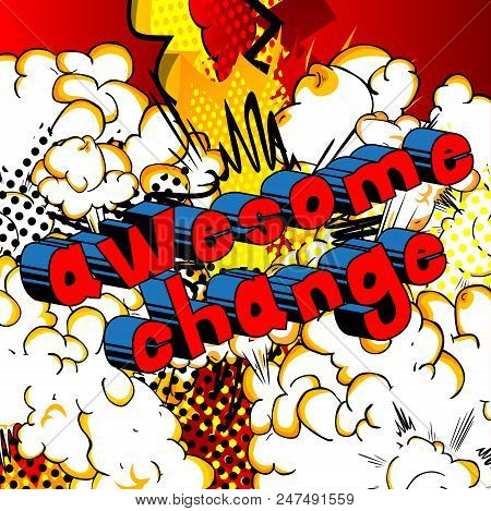 poster of Awesome Change - Comic Book Word On Abstract Background.