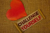 Word Writing Text Challenge Yourself. Business Concept For Overcome Confidence Strong Encouragement  poster