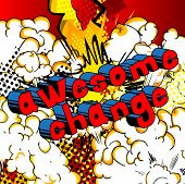 Awesome Change - Comic Book Word On Abstract Background. poster