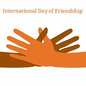 International Day Of Friendship. 30 July. Concept Of A Peaceful Holiday. Hands Of People Of Differen poster