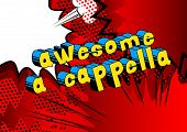 Awesome A Cappella - Comic Book Word On Abstract Background. poster